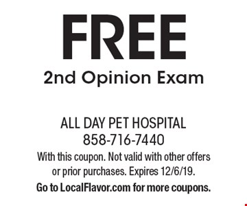 FREE 2nd Opinion Exam. With this coupon. Not valid with other offers or prior purchases. Expires 12/6/19. Go to LocalFlavor.com for more coupons.