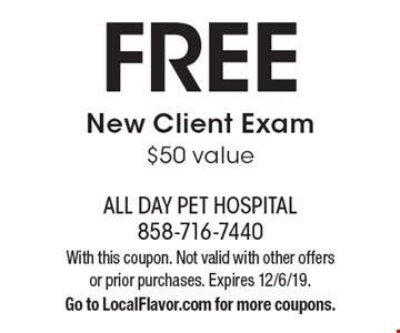 FREE New Client Exam $50 value. With this coupon. Not valid with other offers or prior purchases. Expires 12/6/19. Go to LocalFlavor.com for more coupons.