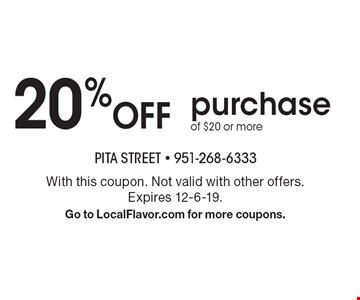 20% OFF purchase of $20 or more. With this coupon. Not valid with other offers. Expires 12-6-19. Go to LocalFlavor.com for more coupons.