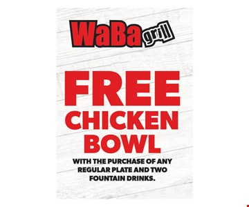 Free chicken bowl with the purchase of any regular plate and two fountain drinks. One coupon per visit. Must present this original coupon. Cannot be combined with other offers. Tax not included. Valid only at 4517 Chino Hills, 6390 Van Buren Blvd., 4069 Chicago Ave., 1760 W. 6th St., 5286 Arlington Ave., 6187 Magnolia Ave. locations. Expires on12/23/19.