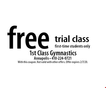 Free trial class, first-time students only. With this coupon. Not valid with other offers. Offer expires 2/7/20.