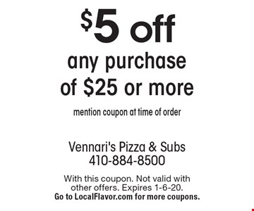 $5 off any purchase of $25 or more. Mention coupon at time of order. With this coupon. Not valid with other offers. Expires 1-6-20. Go to LocalFlavor.com for more coupons.
