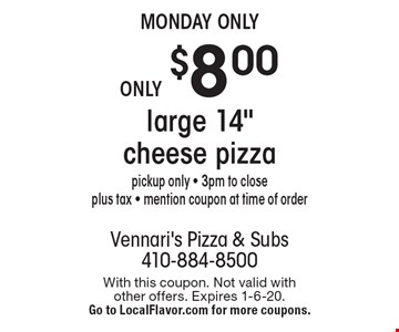 Monday only Only $8.00 large 14