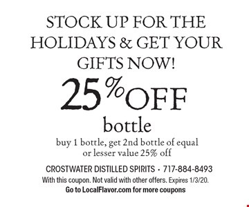 Stock Up For The Holidays & Get Your Gifts Now! 25% off bottle. Buy 1 bottle, get 2nd bottle of equal or lesser value 25% off. With this coupon. Not valid with other offers. Expires 1/3/20. Go to LocalFlavor.com for more coupons