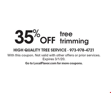 35% Off tree trimming. With this coupon. Not valid with other offers or prior services. Expires 3/1/20.Go to LocalFlavor.com for more coupons.