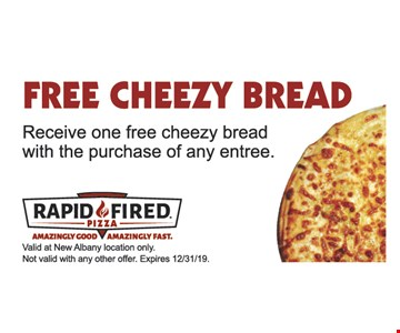 Free Cheezy Bread. Receive one free cheezy bread with the purchase of any entree. Valid at New Albany location only. Not valid with any other offer. Expires 12/31/19.