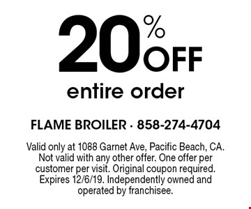 20% Off entire order. Valid only at 1088 Garnet Ave, Pacific Beach, CA. Not valid with any other offer. One offer per customer per visit. Original coupon required. Expires 12/6/19. Independently owned and operated by franchisee.