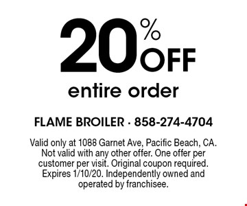 20% Off entire order. Valid only at 1088 Garnet Ave, Pacific Beach, CA. Not valid with any other offer. One offer per customer per visit. Original coupon required. Expires 1/10/20. Independently owned and operated by franchisee.