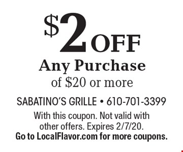 $2 OFF Any Purchase of $20 or more. With this coupon. Not valid with other offers. Expires 2/7/20.Go to LocalFlavor.com for more coupons.