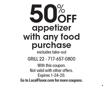 50% OFF appetizer with any food purchase excludes take-out. With this coupon. Not valid with other offers. Expires 1-24-20. Go to LocalFlavor.com for more coupons.
