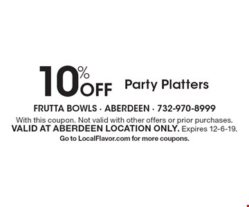 10% Off Party Platters. With this coupon. Not valid with other offers or prior purchases. Valid at Aberdeen location only. Expires 12-6-19. Go to LocalFlavor.com for more coupons.