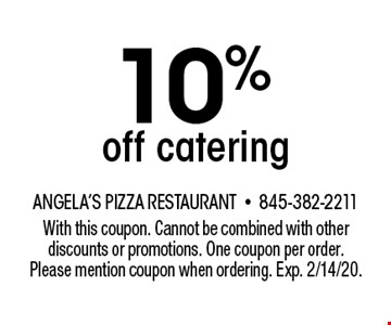 10% off catering. With this coupon. Cannot be combined with other discounts or promotions. One coupon per order. Please mention coupon when ordering. Exp. 2/14/20.