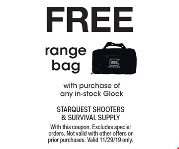Free range bag with purchase of any in-stock Glock. With this coupon. Excludes special orders. Not valid with other offers or prior purchases. Valid 11/29/19 only.