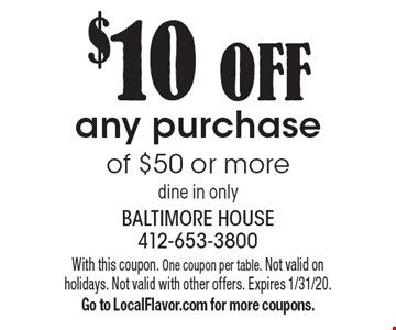 $10 OFF any purchase of $50 or more dine in only. With this coupon. One coupon per table. Not valid on holidays. Not valid with other offers. Expires 1/31/20. Go to LocalFlavor.com for more coupons.