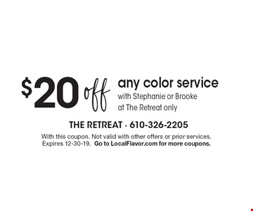 $20 off any color service with Stephanie or Brooke at The Retreat only. With this coupon. Not valid with other offers or prior services. Expires 12-30-19. Go to LocalFlavor.com for more coupons.