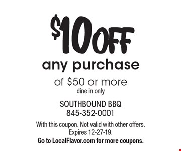 $10 OFF any purchase of $50 or more. Dine in only. With this coupon. Not valid with other offers. Expires 12-27-19. Go to LocalFlavor.com for more coupons.
