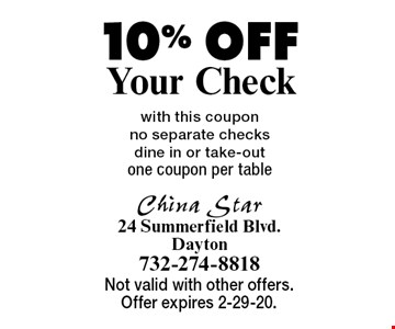 10% OFF Your Check with this coupon no separate checks dine in or take-outone coupon per table . Not valid with other offers. Offer expires 2-29-20.
