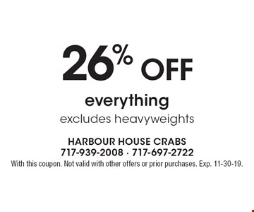 26% OFF everything excludes heavyweights. With this coupon. Not valid with other offers or prior purchases. Exp. 11-30-19.