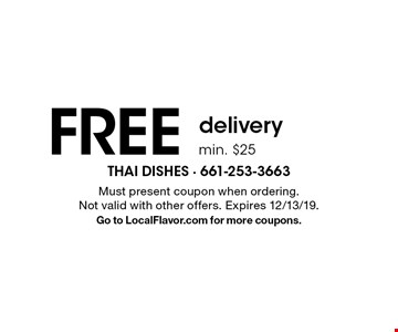 Free delivery min. $25 . Must present coupon when ordering. Not valid with other offers. Expires 12/13/19. Go to LocalFlavor.com for more coupons.