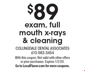 $89 exam, full mouth x-rays & cleaning. With this coupon. Not valid with other offers or prior purchases. Expires 1/2/20. Go to LocalFlavor.com for more coupons.