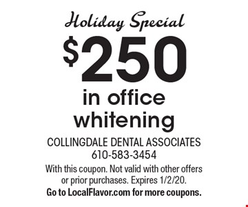 Holiday Special $250 in office whitening. With this coupon. Not valid with other offers or prior purchases. Expires 1/2/20. Go to LocalFlavor.com for more coupons.