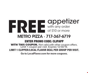 Free appetizer with any order of $10 or more. Enter PROMO CODE: CLIPAPP With this coupon. Not valid with other coupon offers. Limit 1 coupon per visit. Expires 12/30/19. Limit 1 clipper/local flavor deal per group per visit. Go to LocalFlavor.com for more coupons.