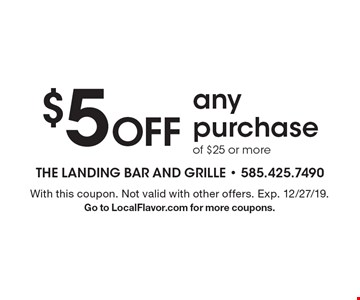 $5 Off any purchase of $25 or more. With this coupon. Not valid with other offers. Exp. 12/27/19. Go to LocalFlavor.com for more coupons.