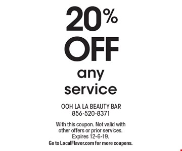 20% off any service . With this coupon. Not valid with other offers or prior services.Expires 12-6-19.Go to LocalFlavor.com for more coupons.