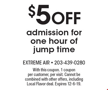 $5 OFF admission for one hour of jump time. With this coupon. 1 coupon per customer, per visit. Cannot be combined with other offers, including Local Flavor deal. Expires 12-6-19.