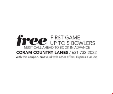 Free first game. With this coupon. Not valid with other offers. Expires 1-31-20.