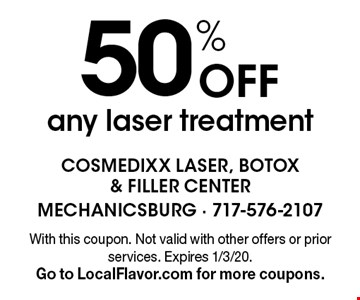 50% Off any laser treatment. With this coupon. Not valid with other offers or prior services. Expires 1/3/20. Go to LocalFlavor.com for more coupons.