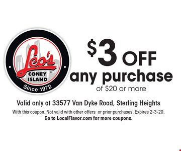 $3 off any purchase of $20 or more. With this coupon. Not valid with other offersor prior purchases. Expires 2-3-20. Go to LocalFlavor.com for more coupons.