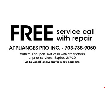 FREE service call with repair. With this coupon. Not valid with other offers or prior services. Expires 2/7/20. Go to LocalFlavor.com for more coupons.