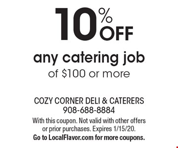 10% OFF any catering job of $100 or more. With this coupon. Not valid with other offers or prior purchases. Expires 1/15/20.Go to LocalFlavor.com for more coupons.