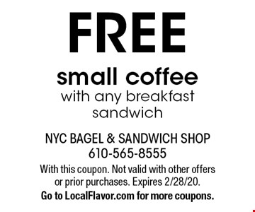 FREE small coffee with any breakfast sandwich. With this coupon. Not valid with other offers or prior purchases. Expires 2/28/20. Go to LocalFlavor.com for more coupons.