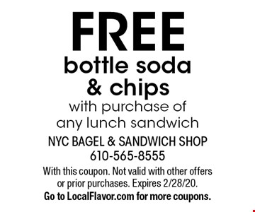 FREE bottle soda & chips with purchase of any lunch sandwich. With this coupon. Not valid with other offers or prior purchases. Expires 2/28/20. Go to LocalFlavor.com for more coupons.