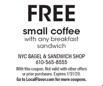 FREE small coffee with any breakfast sandwich. With this coupon. Not valid with other offers or prior purchases. Expires 1/31/20.Go to LocalFlavor.com for more coupons.