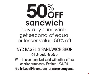 50% OFF sandwich. Buy any sandwich, get second of equal or lesser value 50% off. With this coupon. Not valid with other offers or prior purchases. Expires 1/31/20.Go to LocalFlavor.com for more coupons.
