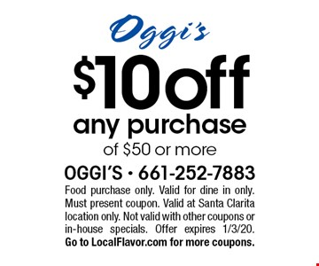 $10 off any purchase of $50 or more. Food purchase only. Valid for dine in only. Must present coupon. Valid at Santa Clarita location only. Not valid with other coupons or in-house specials. Offer expires 1/3/20. Go to LocalFlavor.com for more coupons.