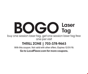 BOGO Laser Tag buy one session laser tag, get one session laser tag free one per visit. With this coupon. Not valid with other offers. Expires 12/31/19. Go to LocalFlavor.com for more coupons.