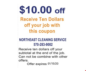 $10.00 off receive ten dollars off your job with this coupon. Receive ten dollars off your subtotal at the end of the job. Can not be combine with other offers.