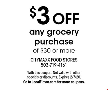 $3 off any grocery purchase of $30 or more. With this coupon. Not valid with other specials or discounts. Expires 2/7/20. Go to LocalFlavor.com for more coupons.
