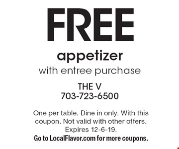 Free appetizer with entree purchase. One per table. Dine in only. With this coupon. Not valid with other offers. Expires 12-6-19. Go to LocalFlavor.com for more coupons.
