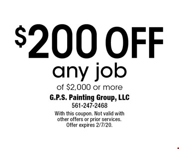 $200 off any job of $2,000 or more. With this coupon. Not valid with other offers or prior services. Offer expires 2/7/20.