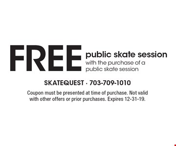 FREE public skate session with the purchase of a public skate session. Coupon must be presented at time of purchase. Not valid with other offers or prior purchases. Expires 12-31-19.