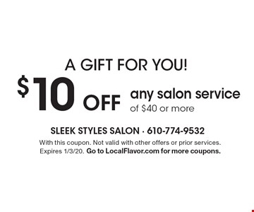 A gift for you! $10 OFF any salon service of $40 or more. With this coupon. Not valid with other offers or prior services. Expires 1/3/20. Go to LocalFlavor.com for more coupons.