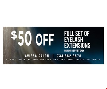 $50 OffFull set of eyelash extensions With this coupon. Not valid with any other offer or prior services. 12/09/19