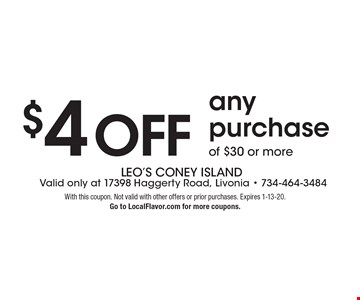 $4 off any purchase of $30 or more. With this coupon. Not valid with other offers or prior purchases. Expires 1-13-20. Go to LocalFlavor.com for more coupons.