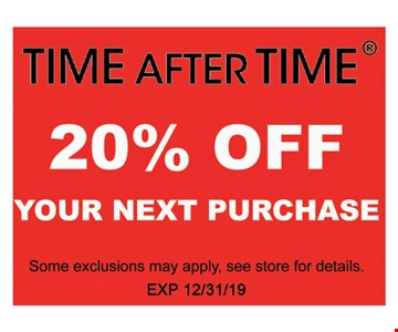 20% OFF Your Next PurchaseSome exclusions may apply, see store for details . Exp 12/31/19.
