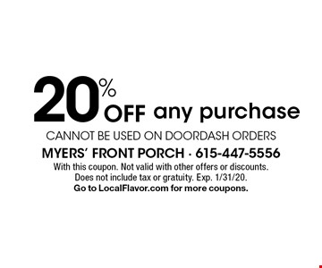 20% Off any purchase, cannot be used on doordash orders. With this coupon. Not valid with other offers or discounts. Does not include tax or gratuity. Exp. 1/31/20. Go to LocalFlavor.com for more coupons.